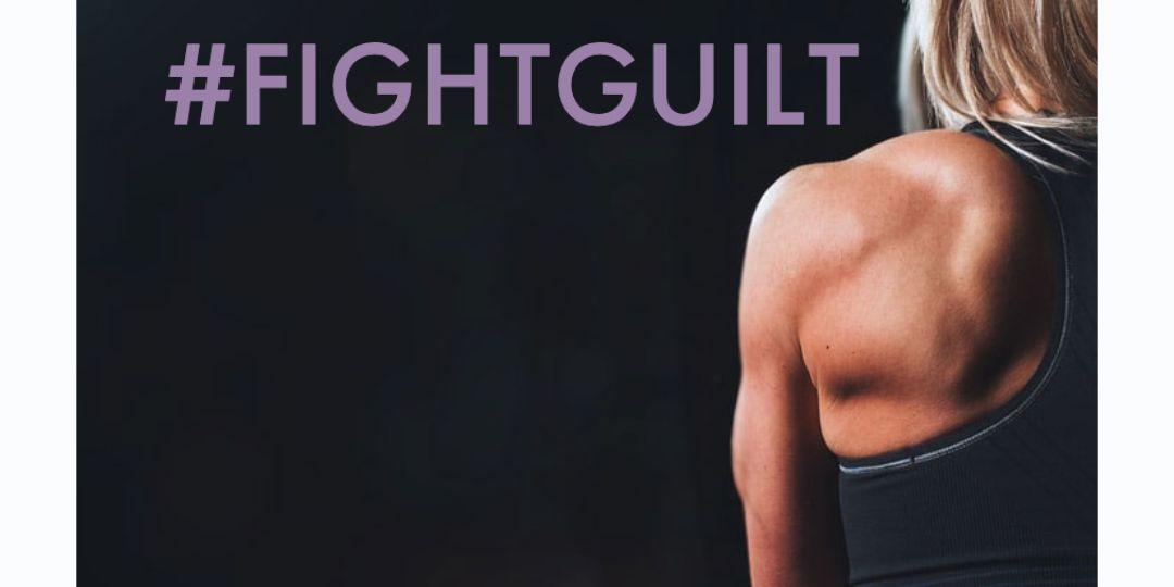#Fightguilt